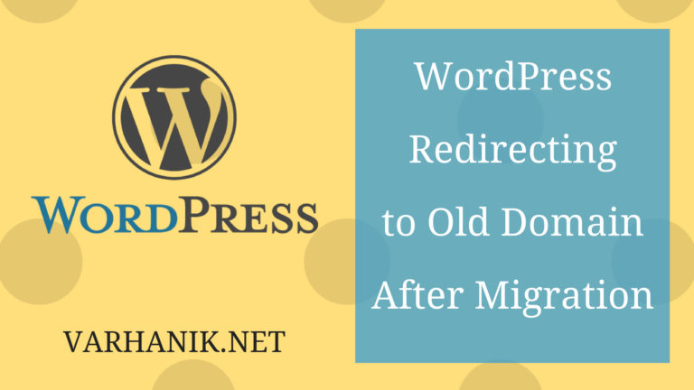 WordPress Redirecting to Old Domain After Migration